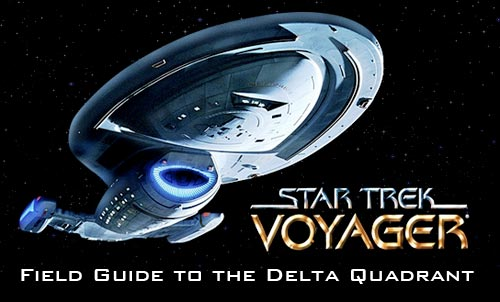 Field Guide to the Delta Quadrant