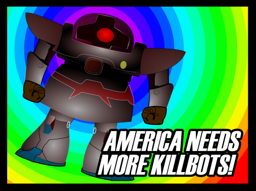 America Needs More Killbots!