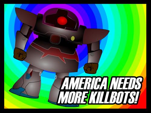 America Needs More Killbots!