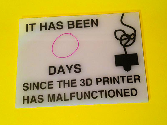 It has been __ days since the 3D printer had malfunctioned